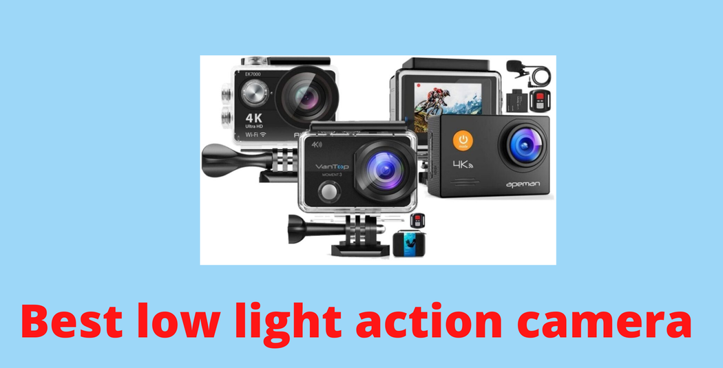 best low light action camera