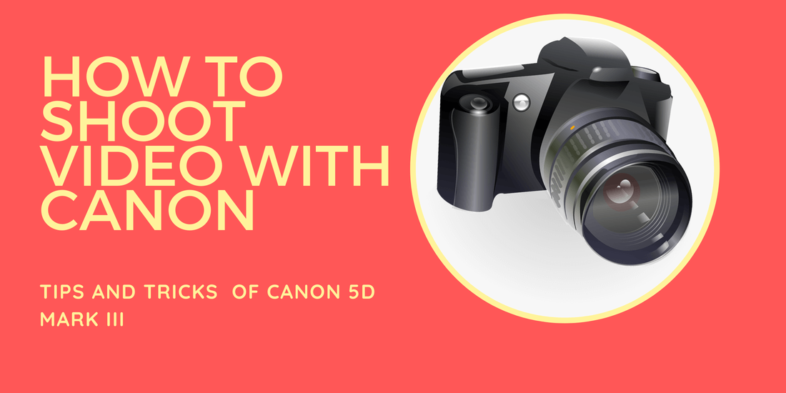 how to shoot video with canon