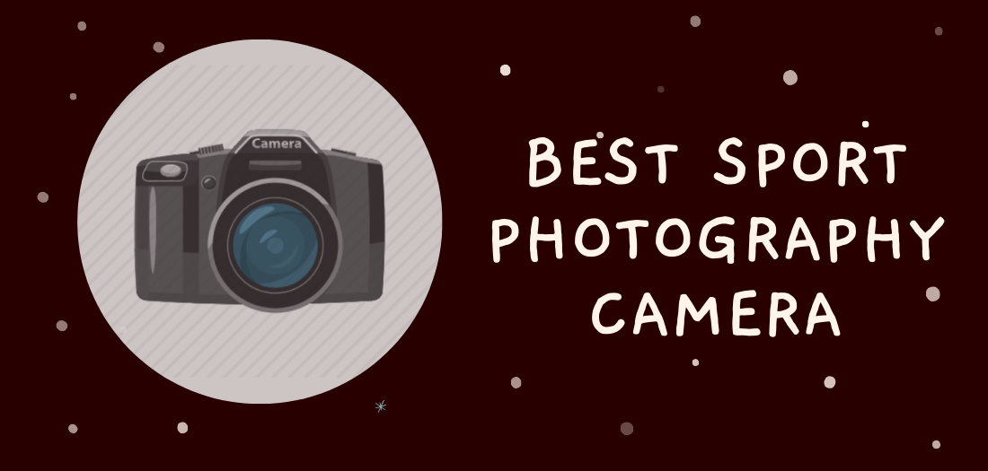 best camera for sport photography beginner